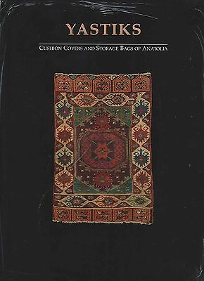 NEW BOOK - YASTIKS: CUSHION COVERS AND STORGAE BAGS OF ANATOLIA. Turkish rugs