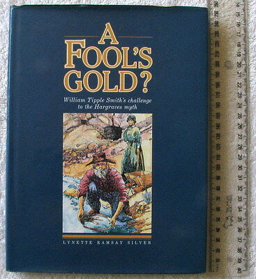 Challenge to Hargraves myth - William Tipple Smith [SILVER] A FOOL'S GOLD signed