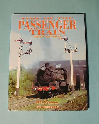 Time of the Passenger Train First Division by R G Preston pub. Everleigh Press