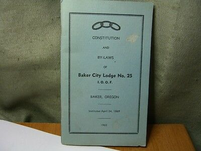 Constitution By-Laws Baker City Oregon Lodge NO. 25 1962