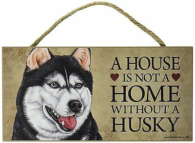 """House is Not a Home without Siberian Husky  Sign Plaque dog 10"""" x 5""""  Gift"""