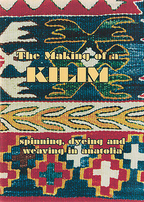 The Making of a Kilim - Spinning, Dyeing, and Weaving in Anatolia DVD