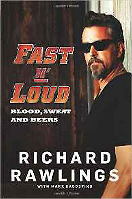 Fast N' Loud: Blood, Sweat and Beers, New, Dagostino, Mark, Rawlings, Richard Bo