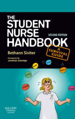 The Student Nurse Handbook: A Survival Guide by Bethann Siviter (Paperback)