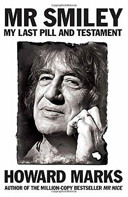 Mr Smiley: My Last Pill and Testament By Howard Marks
