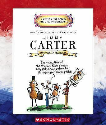 Jimmy Carter: Thirty-Ninth President 1977-1981 (Getting to Know the U.S. Preside