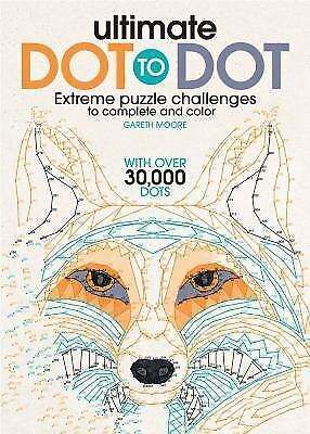 Ultimate Dot to Dot: Extreme Puzzle Challenge, Moore, Gareth