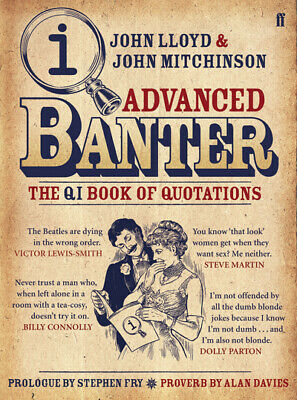 Advanced banter: the QI book of quotations by Stephen Fry (Hardback)