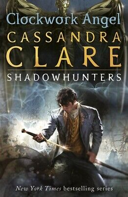 The infernal devices: Clockwork angel by Cassandra Clare (Paperback)