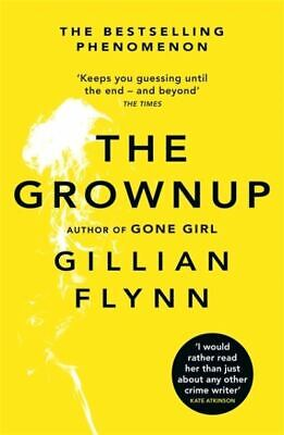 The grownup by Gillian Flynn (Paperback)