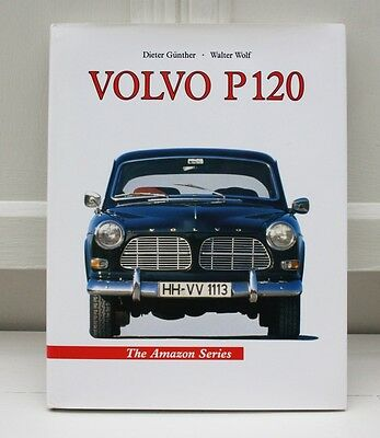 Volvo P120 The Amazon Series by Dieter Gunther & Walter Wolf lovely book
