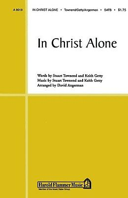 Keith Getty/Stuart Townend: In Christ Alone (SATB). Choral Sheet Music