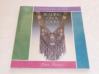 BEADING ON A LOOM by Don Pierce Signed First Printing - A Beadwork How-To Book