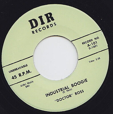 DOCTOR ROSS * Industrial Boogie * 50's BLUES R&B MOD RE 45 * Dr. ROSS *  Listen!