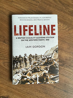 Lifeline A British Casualty Clearing Station On The Western Front 1918 Hardback