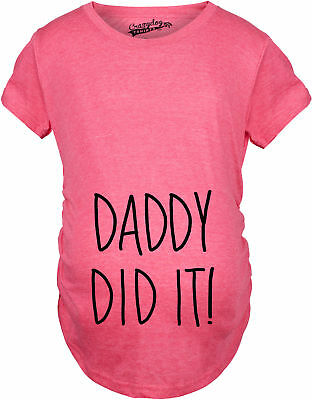 Maternity Daddy Did It Funny Pregnancy Announcement Baby Bump T shirt
