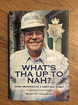 WHATS THA UP TO NAH - MORE MEMORIES OF A SHEFFIELD BOBBY by Martyn Johnson