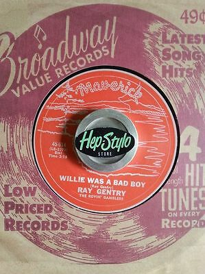 Ray Gentry 45 Re -Willie Was A Bad Boy - Maverick Rare Killer Rocker 2 Sides!!