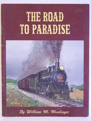 The Road To Paradise - The Strasburg Rail Road by William M Moedinger