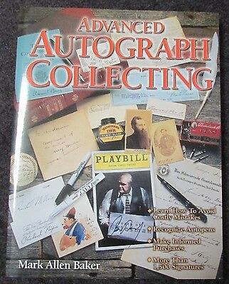 Advanced Autograph Collecting Pb Book By Mark Allen Baker 2000