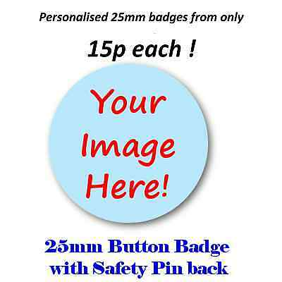 25mm (1inch) Custom Badges • Personalised Button Badge • Hen, Stag, Wedding etc.