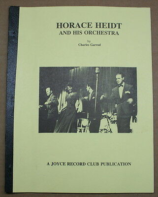 Horace Heidt and His Orchestra Discography by Charles Garrod Joyce Music