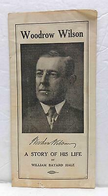 1912 Woodrow Wilson - A Story of His Life by Wm Hale - Presidential Pamphlet!