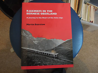 Railways in the Bernese Oberland by Martin Bairstow