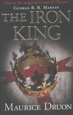The accursed kings: The iron king by Maurice Druon (Paperback)