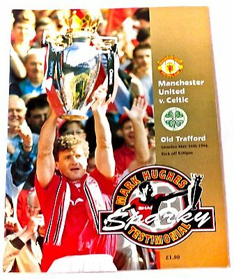 MANCHESTER UNITED v CELTIC MAY 1994 PROGRAMME SPARKY MARK HUGHES TESTIMONIAL