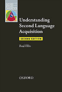 Oxford Advanced Learners Understand Second Lang Acquisit 2Ed