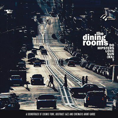 The Dining Rooms - Do Hipsters Love Sun (Ra)?