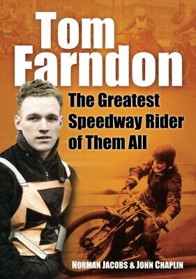 Tom Farndon: The Greatest Speedway Rider of Them All, Book, New