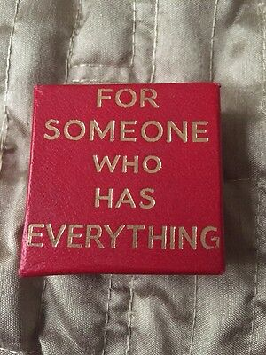 """Novelty Badge In Box """"for Someone Who Has Everything""""  Dates From 1980s"""