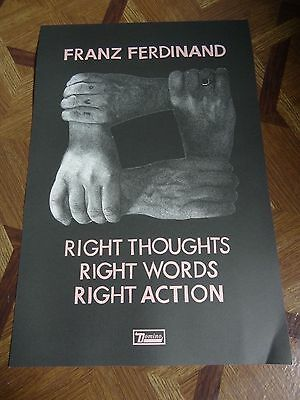 Franz Ferdinand Poster right thoughts right words right action 12 x 18