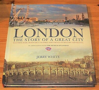LONDON - THE STORY OF A GREAT CITY - INCLUDING FACSIMILE DOCUMENTS (Hardback)