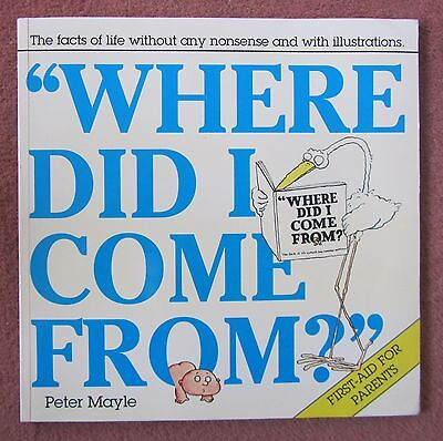 Where did I come from by Peter Mayle, with funny drawings The facts of life sex