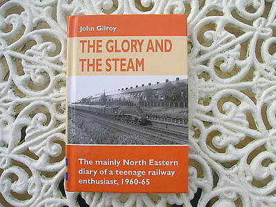 The Glory And The Steam,john Gilroy,2012 1St Ed,brand New.silver Link Book.fab.