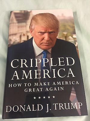 PRESIDENTIAL AUTOGRAPH 45th PRESIDENT DONALD TRUMP SIGNED BOOK CRIPPLED AMERICA