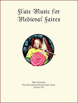 Flute Music for Medieval Faires Book/CD