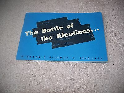 Ww Ii The Battle Of The Aleutians...a Graphic History 1942 - 1943 Ww2