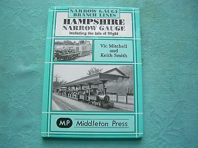 Hampshire Narrow Gauge Inc. The Isle Of Wight Middleton Press Narrow Gauge Lines