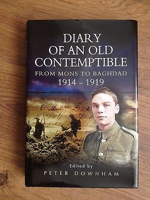 DIARY OF AN OLD CONTEMPTIBLE - MONS TO BAGHDAD 1st 6th EAST LANCASHIRE REGIMENT