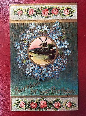 EMBOSSED POSTCARD - A HAPPY BIRTHDAY - WINDMILL & FORGET ME NOTS - EARLY 1900s