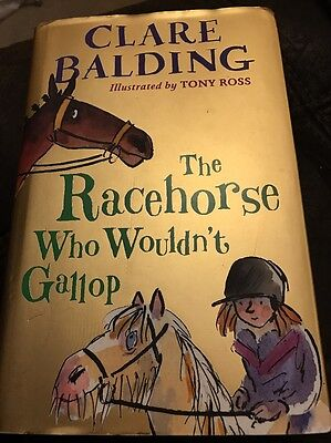 The Racehorse Who Wouldn't Gallop by Clare Balding (Hardback, 2016)