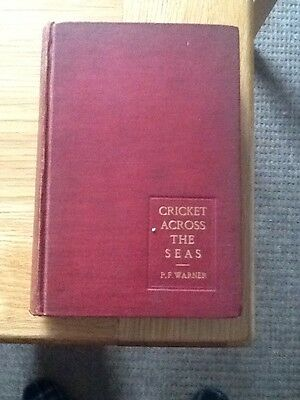 Cricket Across The Seas - P.F.Warner - 1903 First Edition