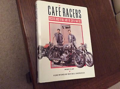 CAFE RACERS by Mike Clay Rockers,rock N Roll And The Coffee Bar Cult.