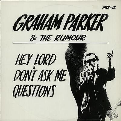 "Hey Lord Don't Ask Me Ques... Graham Parker 12""  record (Maxi) UK"