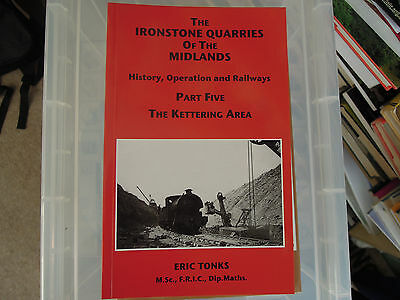 Ironstone Quarries of the Midlands History Operation & Railways Part 5 Kettering