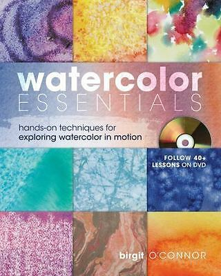 Watercolor Essentials: Techniques for Exploring, Painting and Having Fun., Birgi